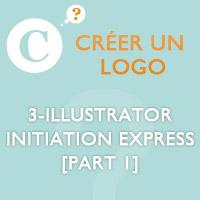 Créer un logo : 3-Illustrator initiation express [Part 1]