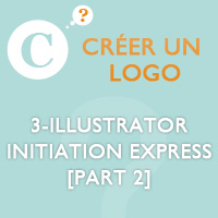 Créer un logo : 3-Illustrator initiation express [Part 2]